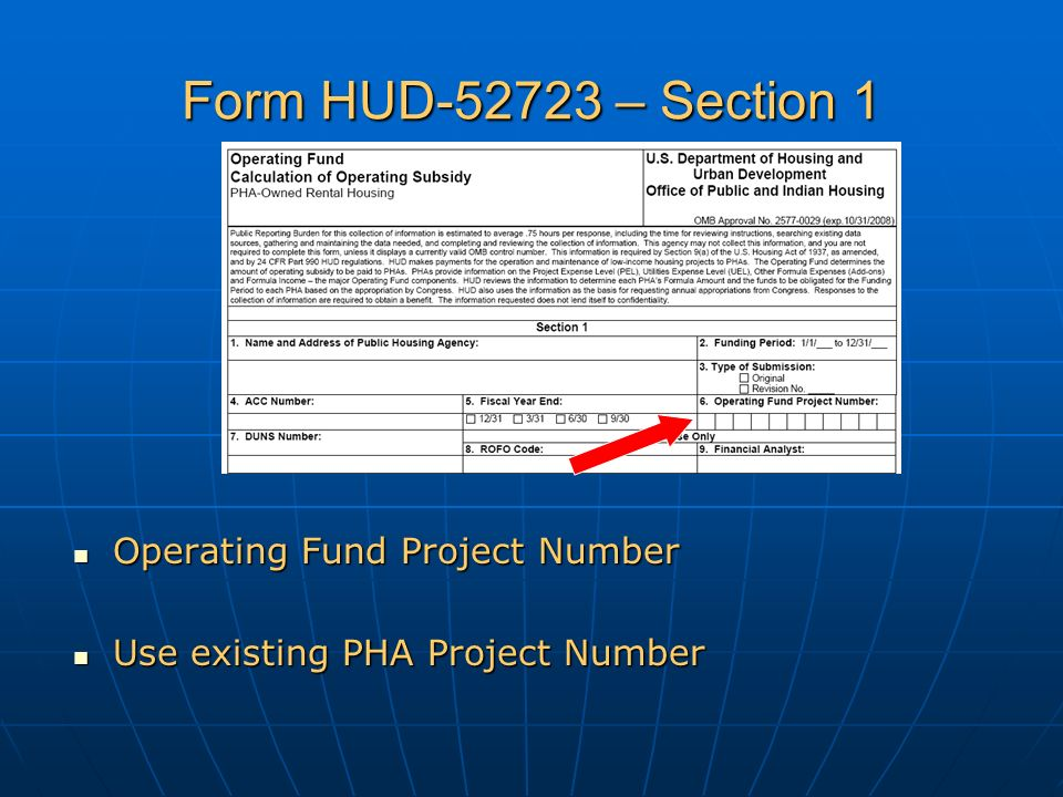Form HUD-52723 – Section 1 Operating Fund Project Number Operating Fund Project Number Use existing PHA Project Number Use existing PHA Project Number