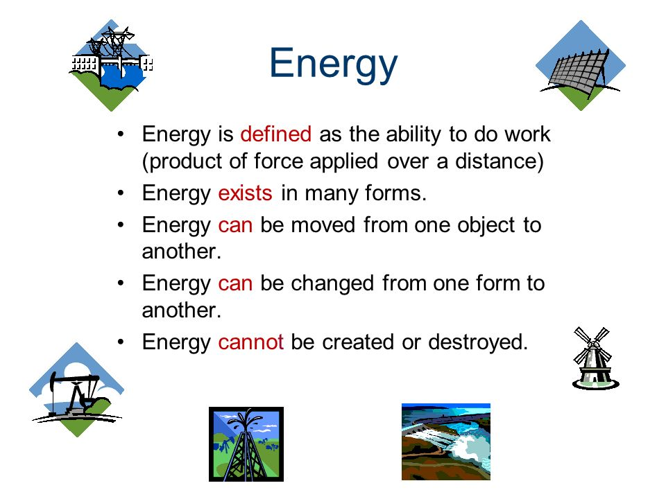 Chapter 9 Types of Energy and Forms of Energy. Energy Energy is ...
