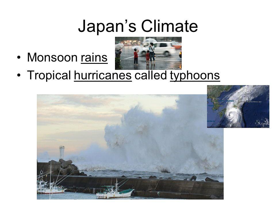 Japan's Climate Monsoon rains Tropical hurricanes called typhoons