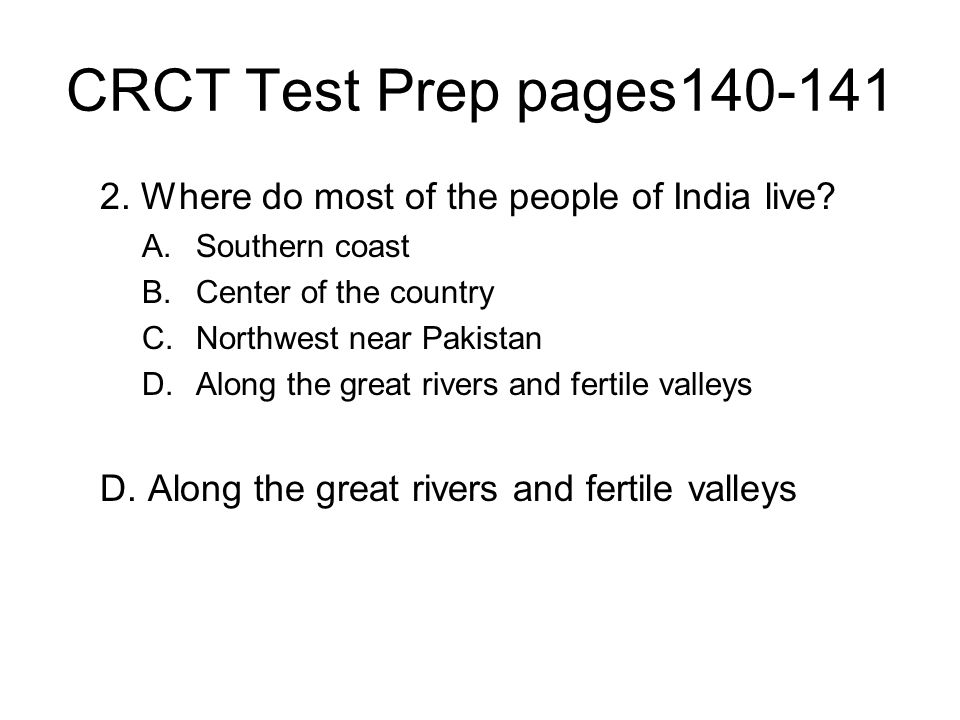 CRCT Test Prep pages140-141 2. Where do most of the people of India live.
