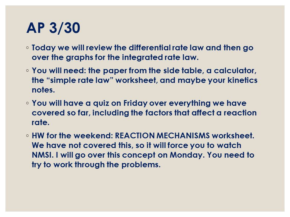 AP 321 TURN IN THE EQUATION WRITING HW Today we will start – Rate Law Worksheet