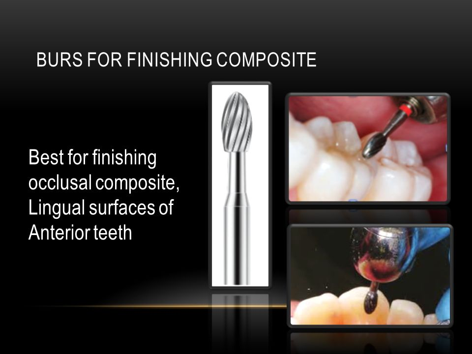 Best for finishing occlusal composite, Lingual surfaces of Anterior teeth
