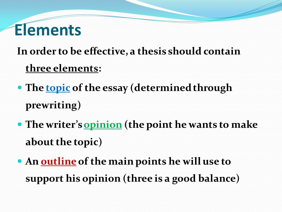 what elements should a good thesis contain What two elements does a thesis statement need to contain the topic and the purpose the topic and the audience the topic and brainstorming the topic and the writer's viewpoint.