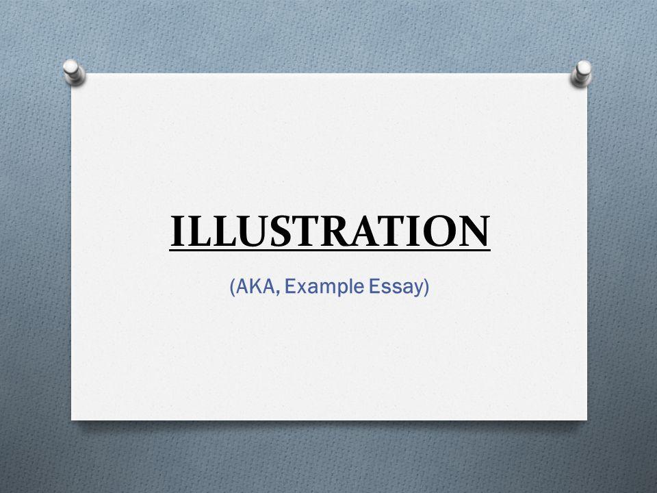 illustration aka example essay the rhetorical mode ppt 1 illustration aka example essay