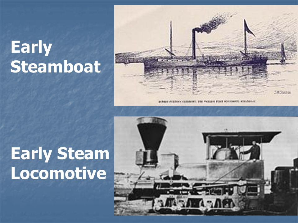 Early Steamboat Early Steam Locomotive