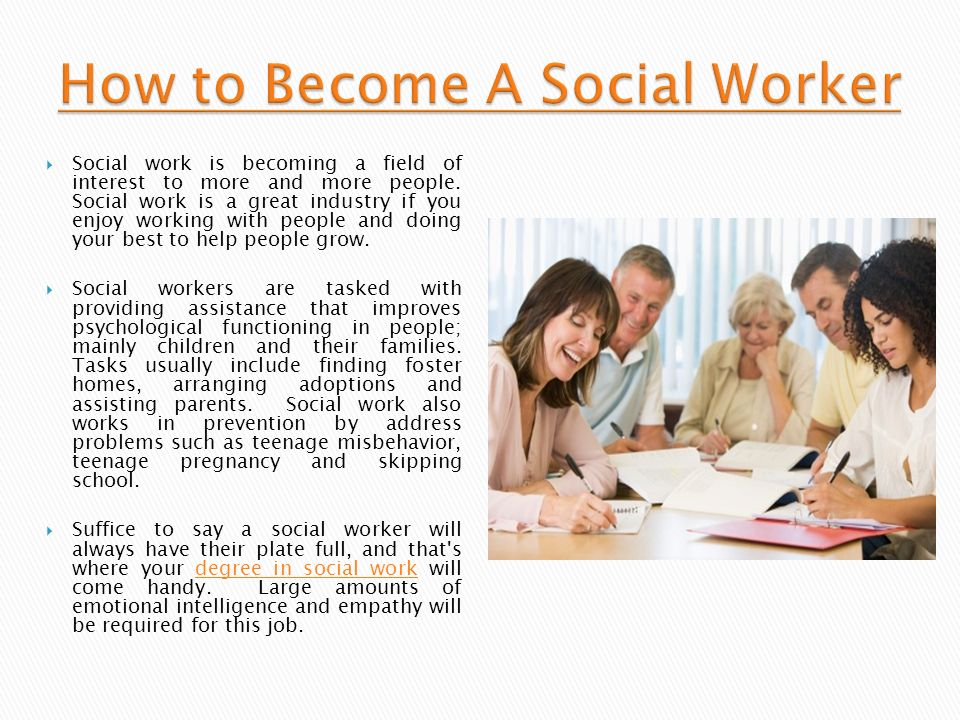 why do i want to become a social worker essay What i do: karen white, school social worker you want to become a school social worker refer parents and they can get the help they need how do you.