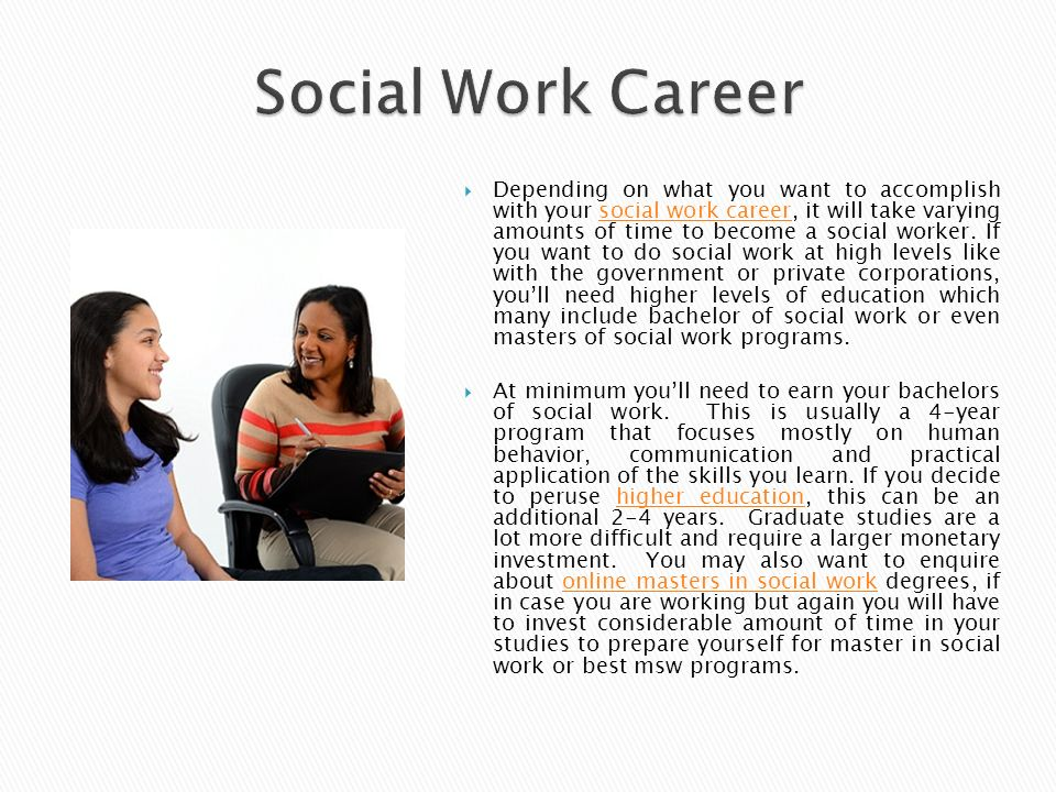depending on what you want to accomplish with your social work career it will - Why Do You Want To Be A Social Worker