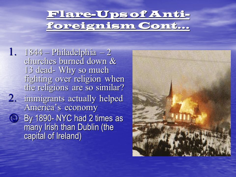 Flare-Ups of Anti- foreignism Cont… 1.
