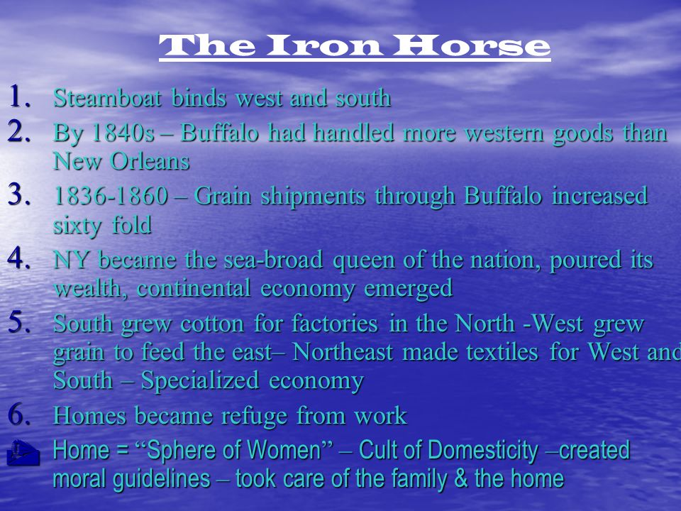 The Iron Horse 1. Steamboat binds west and south 2.