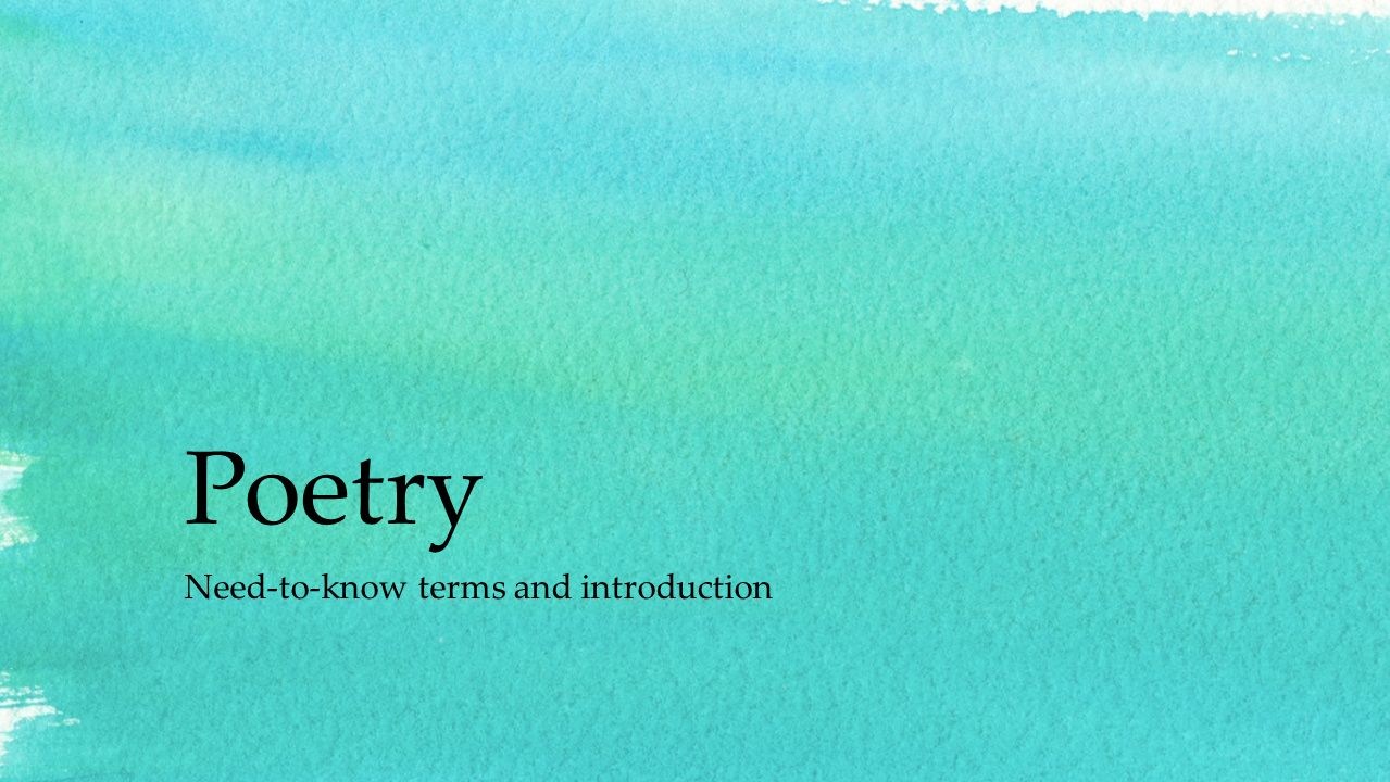 Poetry Need-to-know terms and introduction