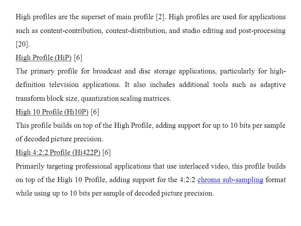 High profiles are the superset of main profile [2].
