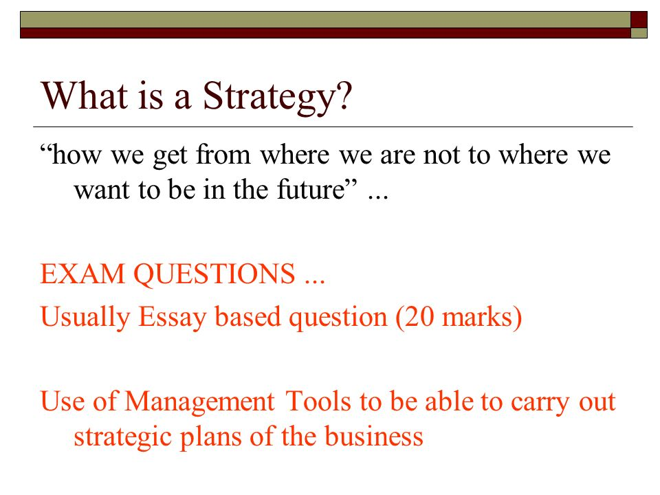 strategic management what is a strategy ldquo how we get from where what is a strategy how we get from where we are not to where we