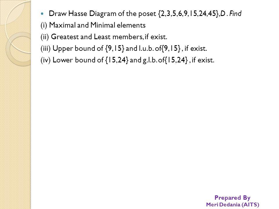 Prepared by meri dedania aits discrete mathematics by meri prepared by meri dedania aits draw hasse diagram of the poset 2 ccuart Choice Image