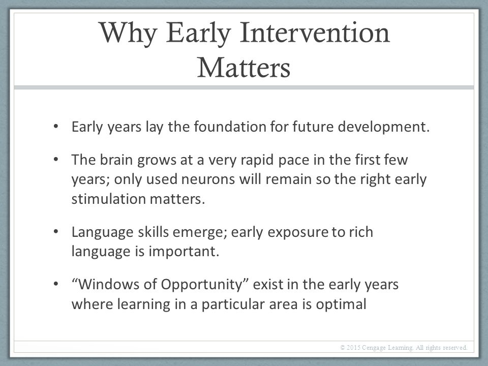 importance of early intervention to support To provide support to the family: early intervention is also important for a by intervening early also very important is the involvement of the child's.