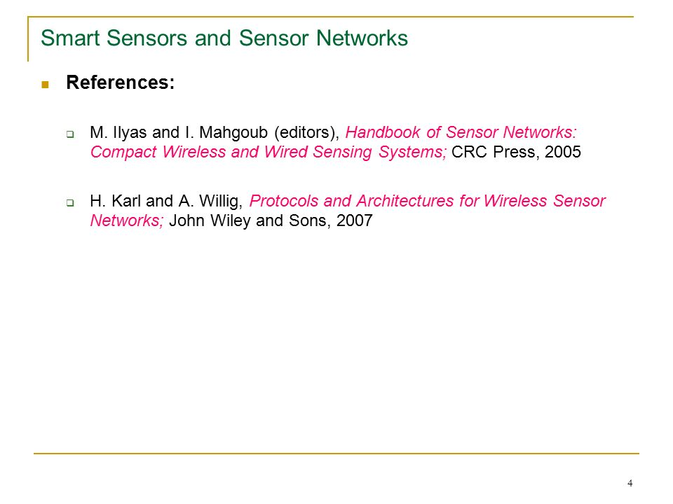 4 Smart Sensors and Sensor Networks References:  M.