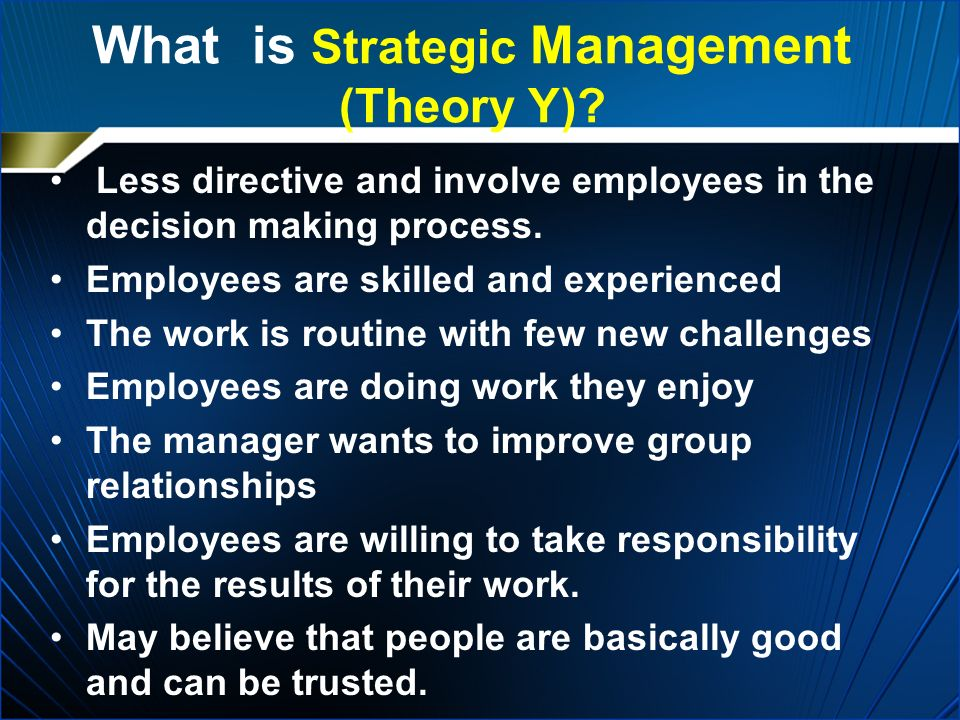 What is Strategic Management (Theory Y).