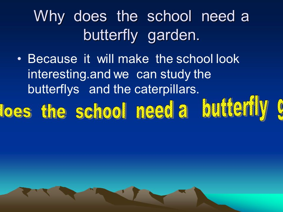 Why Does The School Need A Butterfly Garden.