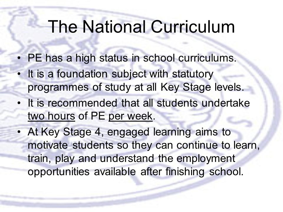 The National Curriculum PE has a high status in school curriculums.
