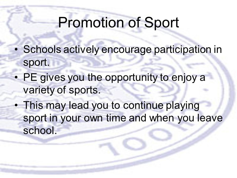 Promotion of Sport Schools actively encourage participation in sport.