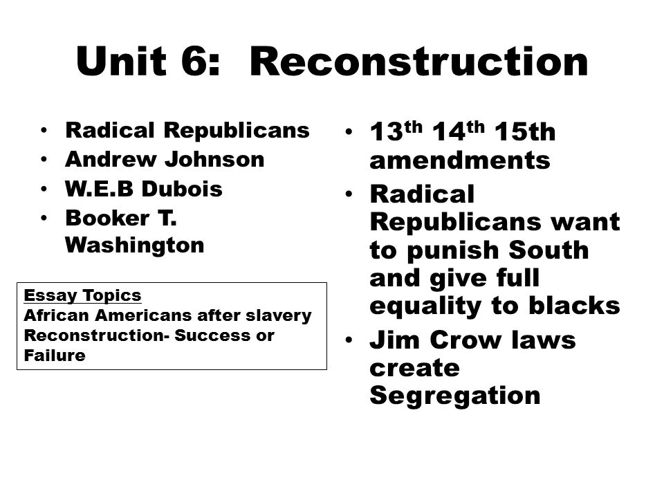mid term review wednesday th m c questions  unit 6 reconstruction radical republicans andrew johnson w e b dubois booker t