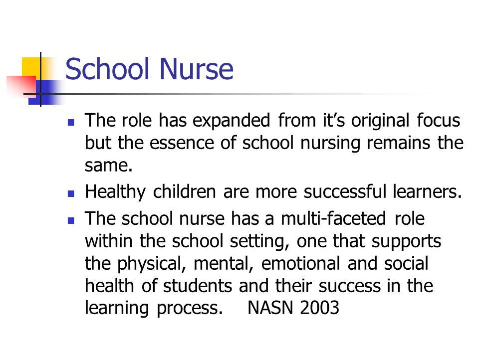 SCHOOL NURSING Healthy students learn better! By: Karen Buchert ...