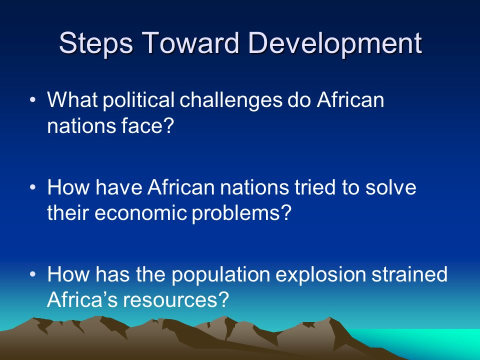 Steps Toward Development What political challenges do African nations face.
