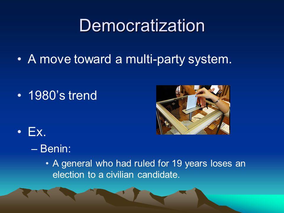 Democratization A move toward a multi-party system.