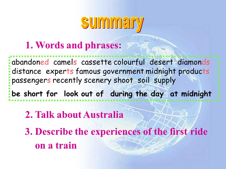 2. Talk about Australia 3. Describe the experiences of the first ride on a train 1.