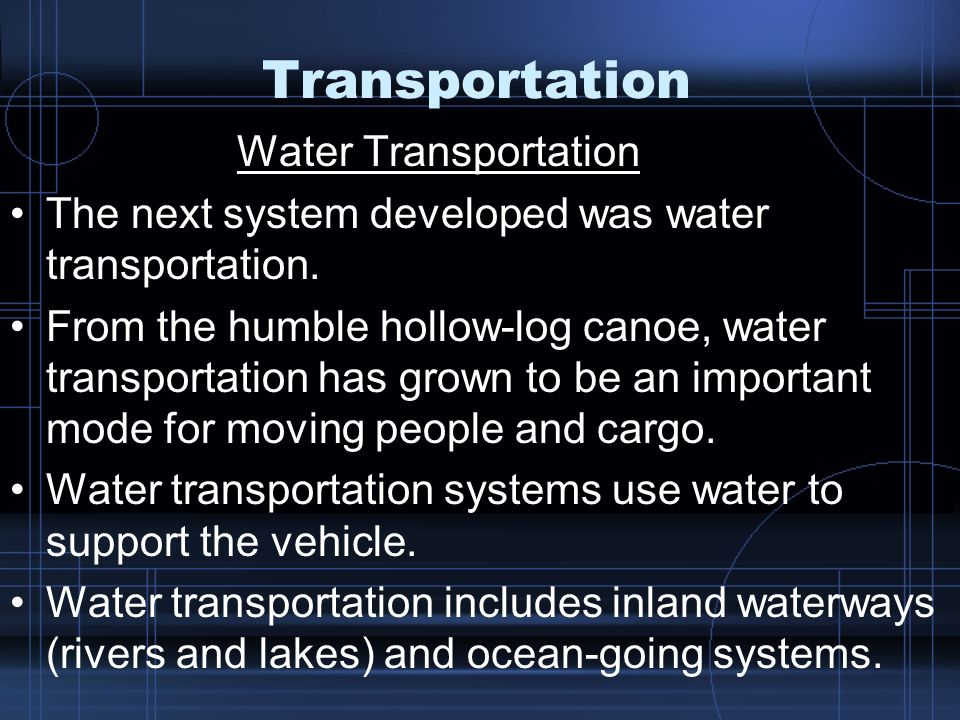 Transportation Water Transportation The next system developed was water transportation.