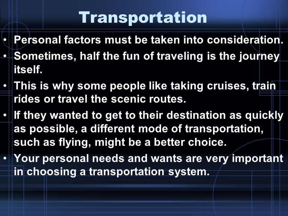 Transportation Personal factors must be taken into consideration.