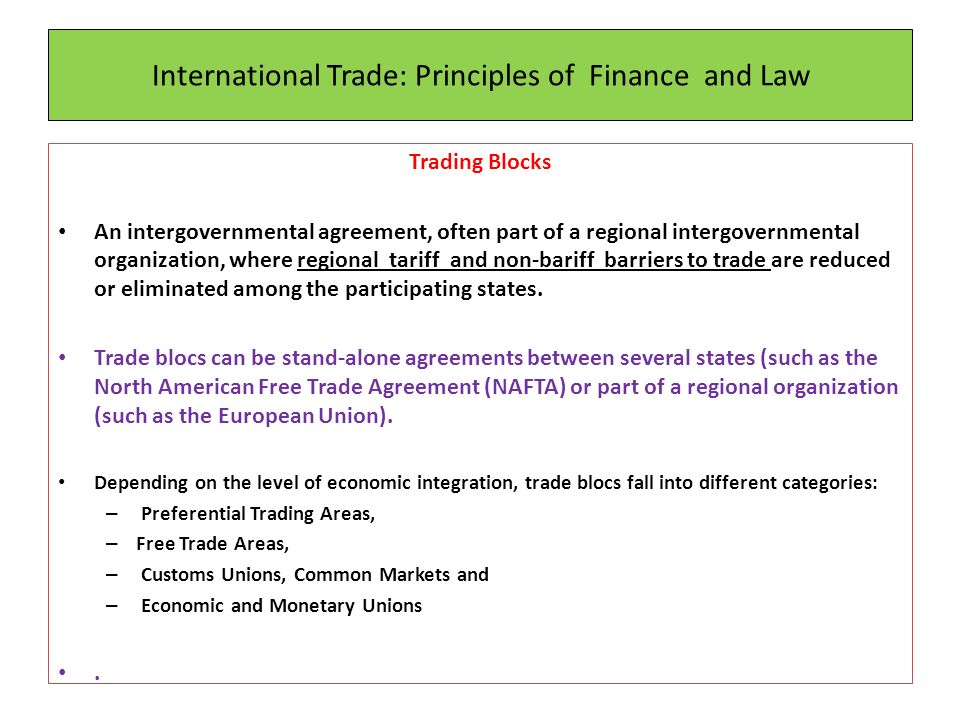 International trade principles of finance and law ppt download international trade principles of finance and law trading blocks an intergovernmental agreement often part platinumwayz