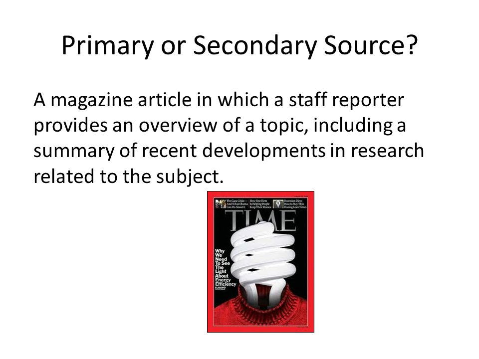 Primary or Secondary Source.
