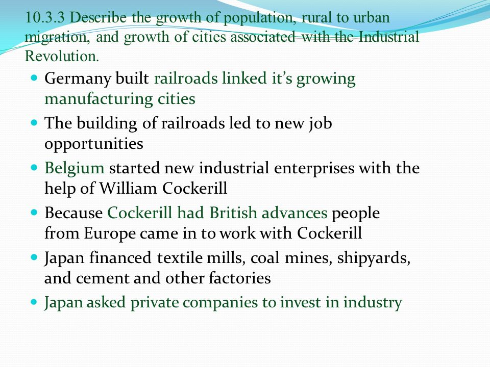 10.3.3 Describe the growth of population, rural to urban migration, and growth of cities associated with the Industrial Revolution.