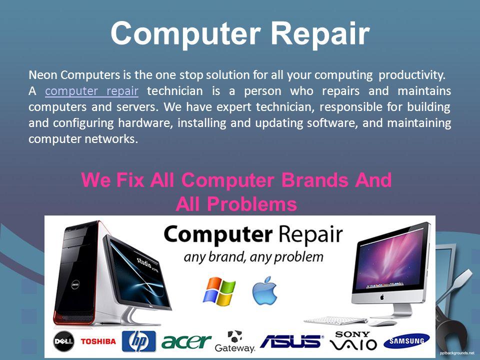 Leading Computer Laptop Repair Company Neon Computers has – Laptop Repair Technician