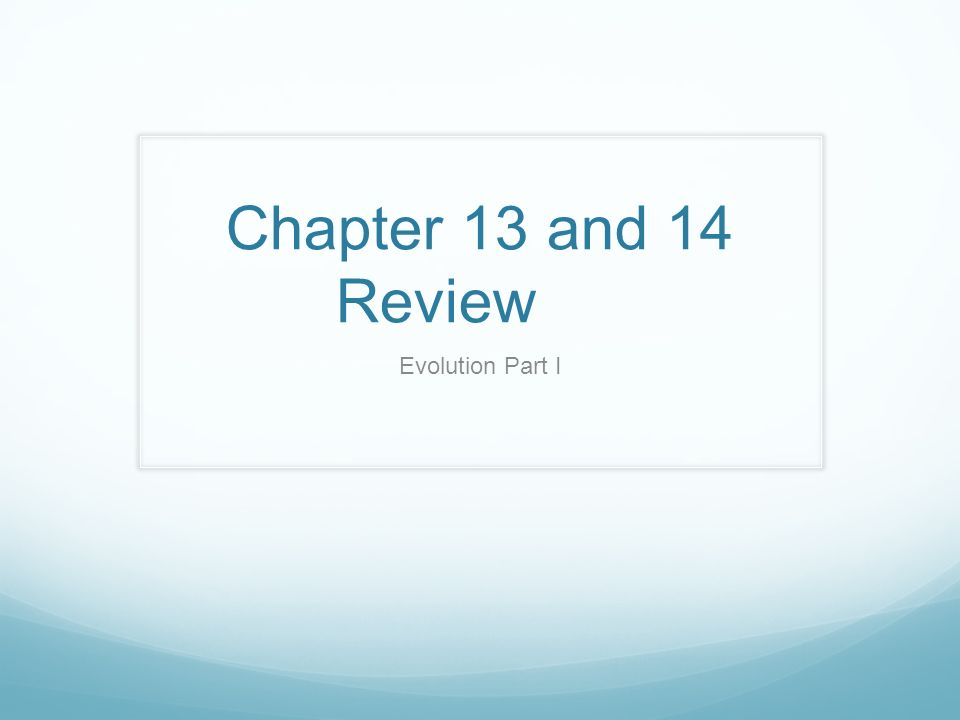 Chapter 13 and 14 Review Evolution Part I