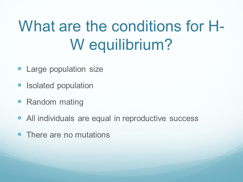 What are the conditions for H- W equilibrium.