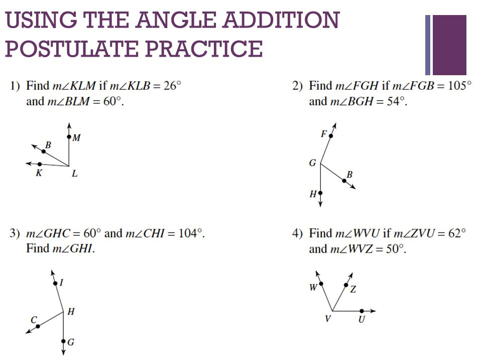 DO NOW Complete 15 on the proofs worksheet that you picked up – Angle Addition Postulate Worksheet
