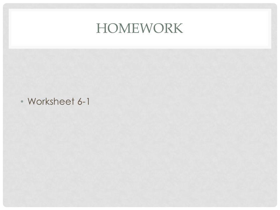 HOMEWORK Worksheet 6-1