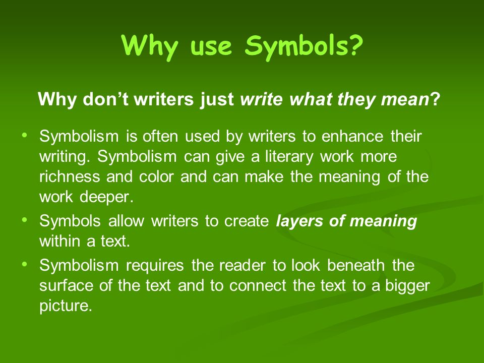 symbolism in literature is the deepness and hidden meaning in a piece of work Colour symbolism and its symbolism in literature is known to emphasize the deepness and hidden meaning in a piece of work.