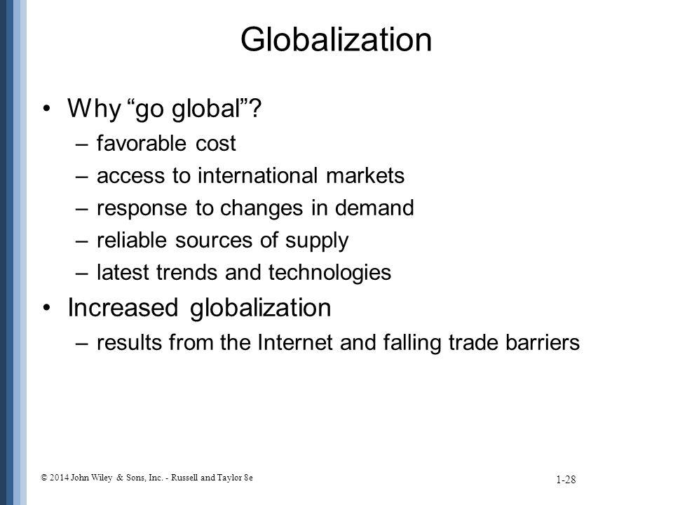 Globalization Why go global .