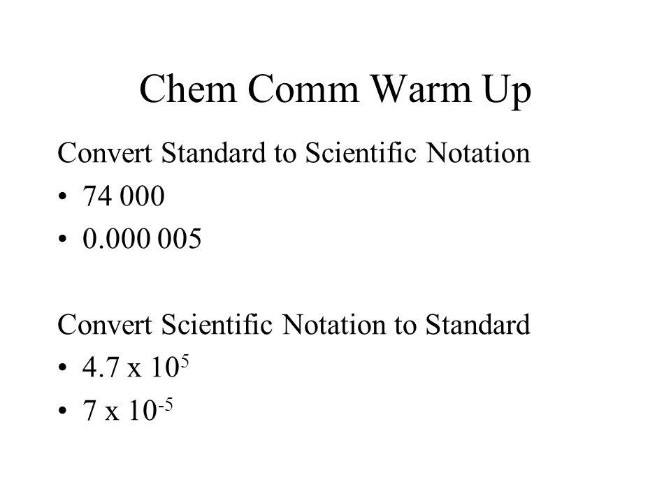 Warm Up:Convert Standard  Scientific Scientific  Standard QuestionAnswerQuestionAnswer 50005000.