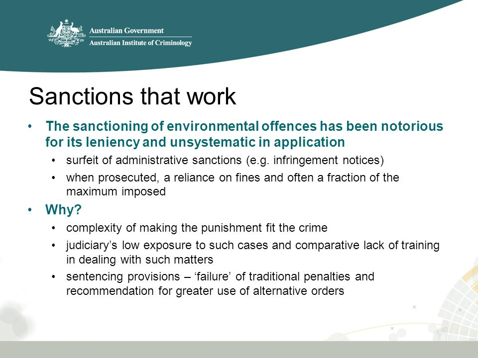 Sanctions that work The sanctioning of environmental offences has been notorious for its leniency and unsystematic in application surfeit of administrative sanctions (e.g.