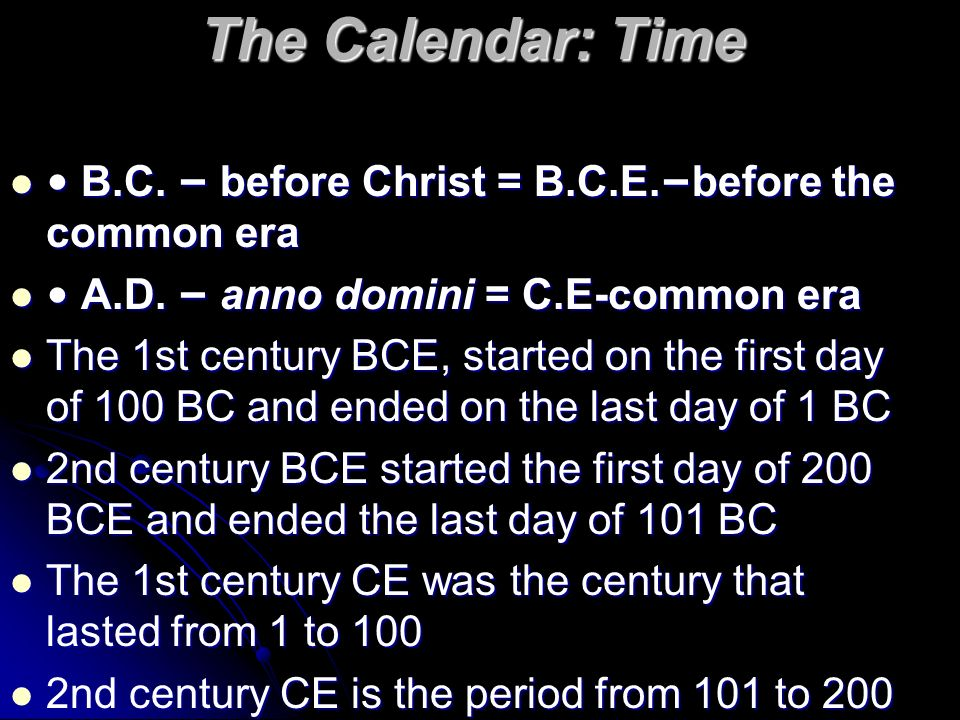 chapter overview discussion the calendar time b c before the calendar time b c before christ b c e before the common era b c