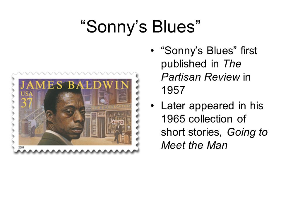 a review of james baldwins story sonnys blues Review of sonnys blues by james balwin  review of 'sonny's blues' by james balwin but finally at the end of the story, he give sonny an honest chance to.