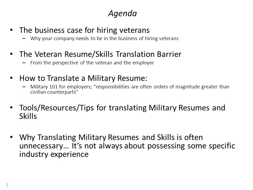 Agenda The business case for hiring veterans – Why your company ...