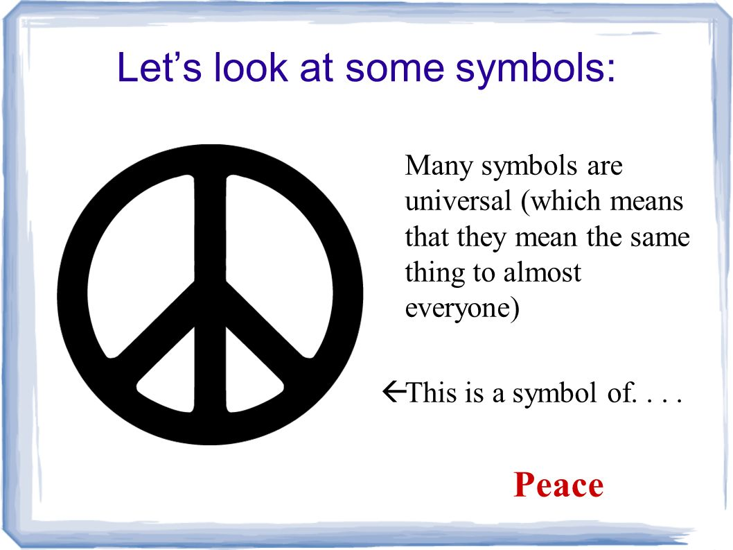 Symbolism symbolism is a device used in literature but it is also lets look at some symbols many symbols are universal which means that they mean biocorpaavc Gallery