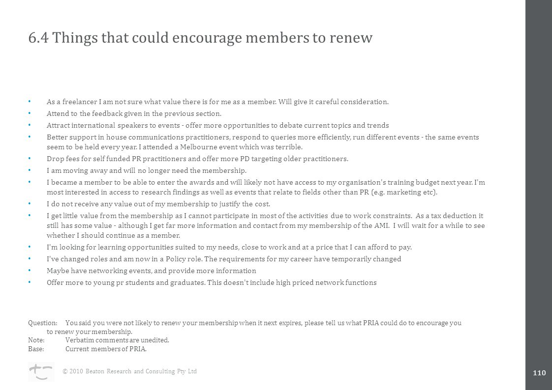 6.4 Things that could encourage members to renew As a freelancer I am not sure what value there is for me as a member.