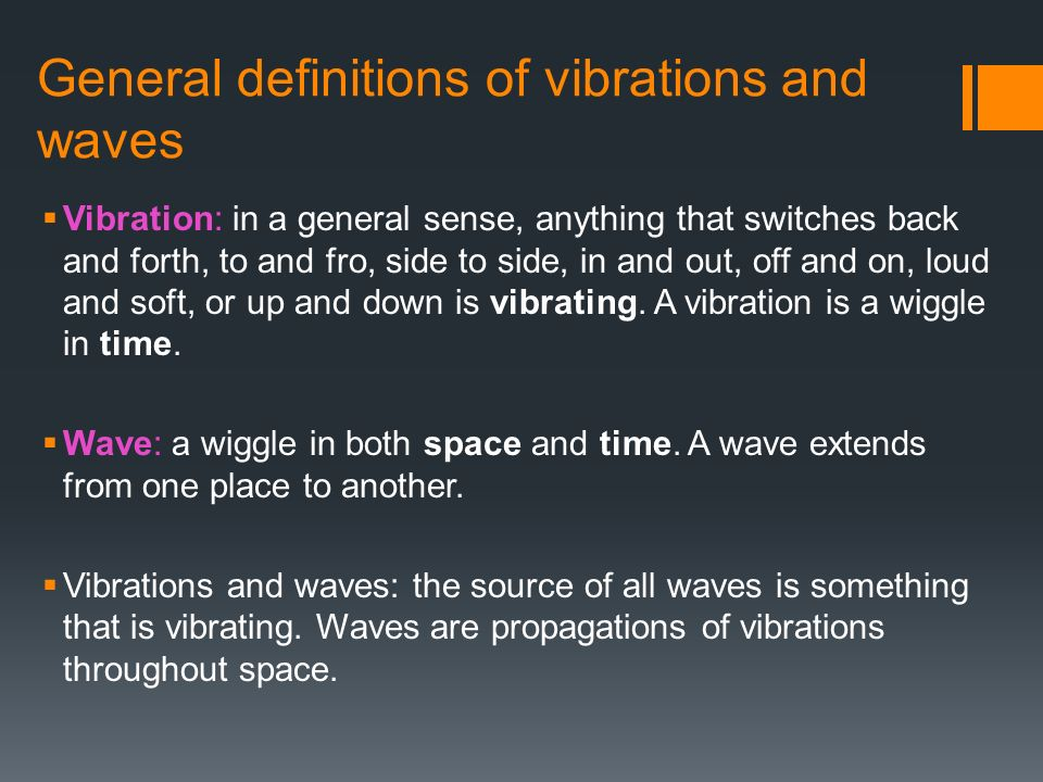 Marvelous General Definitions Of Vibrations And Waves  Vibration: In A General  Sense, Anything That