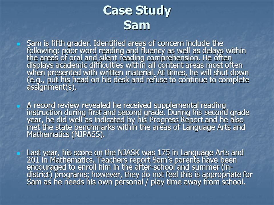 Case Study Sam Sam is fifth grader.