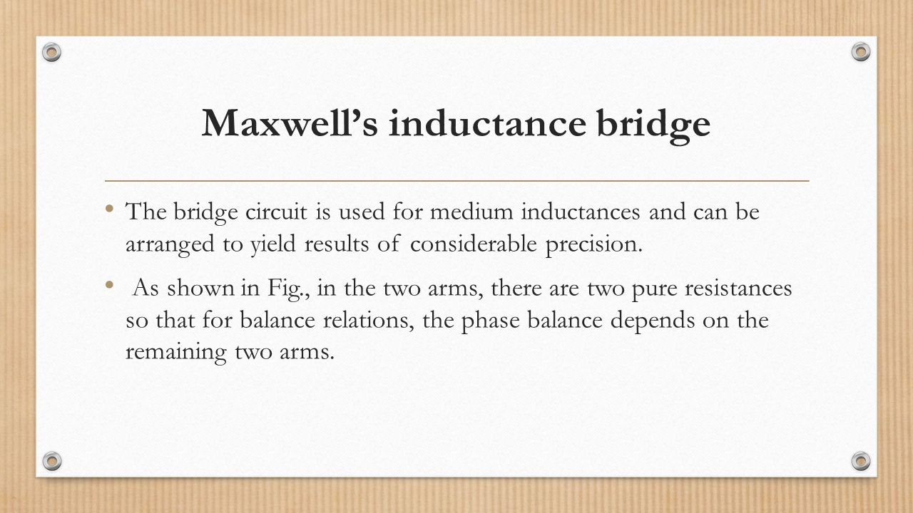 Guided by prof j b patel prepared by hemaxi halpati priyank maxwells inductance bridge the bridge circuit is used for medium inductances and can be arranged to pooptronica Images